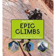 Allen & Unwin Bear Grylls - Epic Climbs book English Hardcover 112 pages