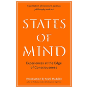 States of Mind: Experiences at the Edge of Consciousness