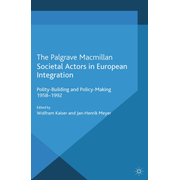 Societal Actors in European Integration - Polity-Building and Policy-making 1958-1992