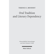 Oral Tradition and Literary Dependency - Variability and Stability in the Synoptic Tradition and Q