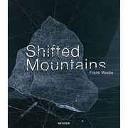 Frank Wiebe - Shifted Mountains