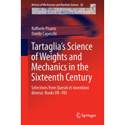 Tartaglia's Science of Weights and Mechanics in the Sixteenth Century - Selections from Quesiti et inventioni diverse: Books VII–VIII