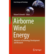 Airborne Wind Energy - Advances in Technology Development and Research