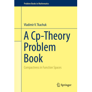 A Cp-Theory Problem Book - Compactness in Function Spaces