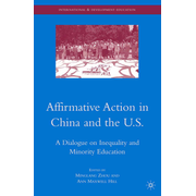 Affirmative Action in China and the U.S. - A Dialogue on Inequality and Minority Education
