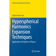 Hyperspherical Harmonics Expansion Techniques - Application to Problems in Physics