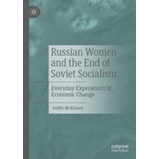 Russian Women and the End of Soviet Socialism - Everyday Experiences of Economic Change