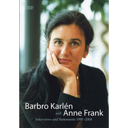 Barbro Karlén and Anne Frank - Interviews and Statements 1995 bis 2004