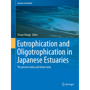 Eutrophication and Oligotrophication in Japanese Estuaries - The present status and future tasks