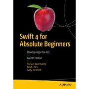Swift 4 for Absolute Beginners - Develop Apps for iOS