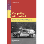 Computing with Instinct - Rediscovering Artificial Intelligence