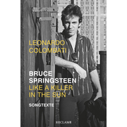 Bruce Springsteen – Like a Killer in the Sun - Songtexte