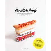 Creative Chef - How to Create a Mind-Blowing Food Experience