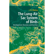 The Lung-Air Sac System of Birds - Development, Structure, and Function
