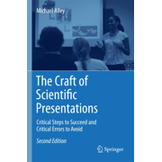 The Craft of Scientific Presentations - Critical Steps to Succeed and Critical Errors to Avoid