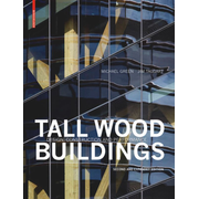 Tall Wood Buildings - Design, Construction and Performance. Second and expanded edition