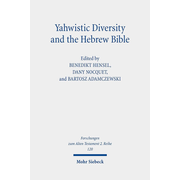 Yahwistic Diversity and the Hebrew Bible - Tracing Perspectives of Group Identity from Judah, Samaria, and the Diaspora in Biblical Traditions