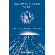 Globalization in the 21st Century - Labor, Capital, and the State on a World Scale