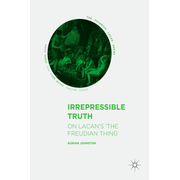 Irrepressible Truth - On Lacan's 'The Freudian Thing'