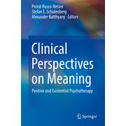 Clinical Perspectives on Meaning - Positive and Existential Psychotherapy