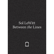 Sol Lewitt. Between the Lines - Ausst.Kat. Fondazione Carriero, Milano 2018
