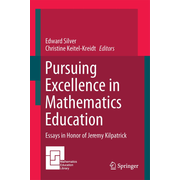 Pursuing Excellence in Mathematics Education - Essays in Honor of Jeremy Kilpatrick