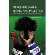 Peace-building in Israel and Palestine - Social Psychology and Grassroots Initiatives