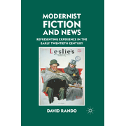 Modernist Fiction and News - Representing Experience in the Early Twentieth Century