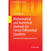 Mathematical and Numerical Methods for Partial Differential Equations - Applications for Engineering Sciences