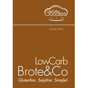 LowCarb Brote & Co - Glutenfrei. Sojafrei. Simple!