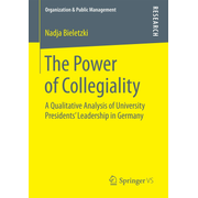 The Power of Collegiality - A Qualitative Analysis of University Presidents' Leadership in Germany