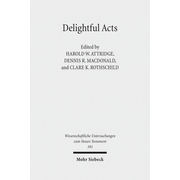 Delightful Acts - New Essays on Canonical and Non-canonical Acts