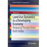 Land Use Dynamics in a Developing Economy - Regional Perspectives from India