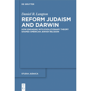 Reform Judaism and Darwin - How Engaging with Evolutionary Theory Shaped American Jewish Religion