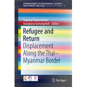 Refugee and Return - Displacement along the Thai-Myanmar Border