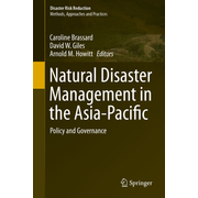 Natural Disaster Management in the Asia-Pacific - Policy and Governance