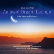 Ambient Dream Lounge - Relax, Dream And Feel Good