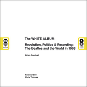 The White Album - Revolution, Politics & Recordings. Englische Originalausgabe.