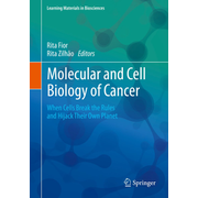 Molecular and Cell Biology of Cancer - When Cells Break the Rules and Hijack Their Own Planet