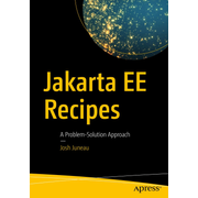 Jakarta EE Recipes - A Problem-Solution Approach