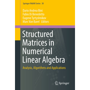 Structured Matrices in Numerical Linear Algebra - Analysis, Algorithms and Applications