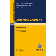 Arithmetic Geometry - Lectures given at the C.I.M.E. Summer School held in Cetraro, Italy, September 10-15, 2007