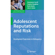 Adolescent Reputations and Risk - Developmental Trajectories to Delinquency