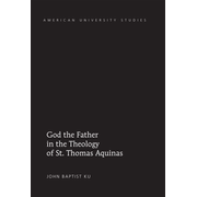 God the Father in the Theology of St. Thomas Aquinas