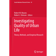 Investigating Quality of Urban Life - Theory, Methods, and Empirical Research