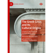 The Greek Crisis and Its Cultural Origins - A Study in the Theory of Multiple Modernities