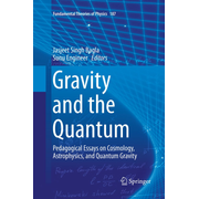Gravity and the Quantum - Pedagogical Essays on Cosmology, Astrophysics, and Quantum Gravity