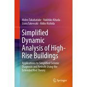 Simplified Dynamic Analysis of High-Rise Buildings - Applications to Simplified Seismic Diagnosis and Retrofit Using the Extended Rod Theory