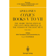 Apollonius: Conics Books V to VII - The Arabic Translation of the Lost Greek Original in the Version of the Banū Mūsā