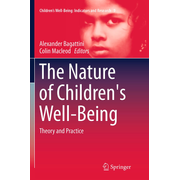 The Nature of Children's Well-Being - Theory and Practice